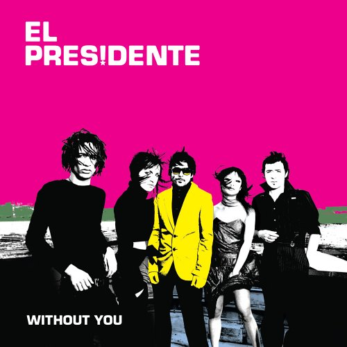 without-you-el-president-le-chodraui